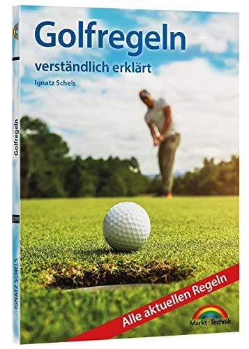 Golfregeln verständlich erklärt: Alle aktuellen Regeln. komplett in Farbe. Perfekt für die Golftasche