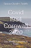 Covid 1984 Cornwall 2020: Two Weeks Camping In Treen (English Edition)