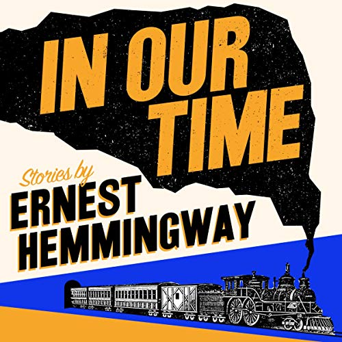 In Our Time Audiobook By Ernest Hemingway cover art