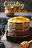Inside the Country Kitchen: Buttermilk Cookbook with 25 Savory Buttermilk Recipes (English Edition)