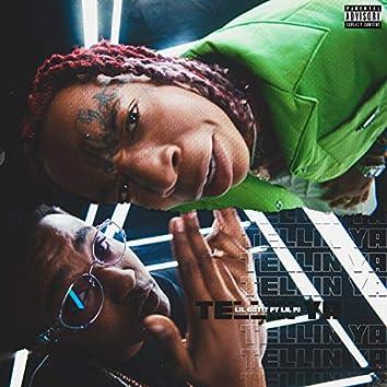 Tellin Ya (feat. Lil PJ)