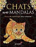 Chats avec Mandalas - Livre de Coloriage pour Adultes: Plus de 50 chats mignons, affectueux et magnifiques. Livres de coloriage antistress aux motifs relaxants. (Idée Cadeau, Grande Format)