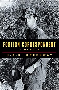 Foreign Correspondent: A Memoir by [H.D.S. Greenway]