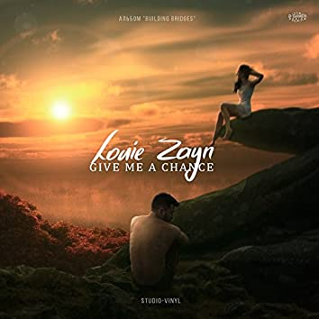 Give Me A Chance by Louie Zayn