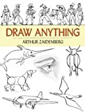 Draw Anything (Dover Art Instruction)