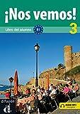 Ã'Â¡Nos vemos! 3 Libro del alumno: Ã'Â¡Nos vemos! 3 Libro del alumno (ELE NIVEAU ADULTE TVA 5,5%) (Spanish Edition)