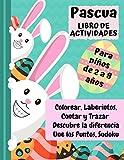 Pascua Libro de Actividades para niños de 2 de 8 años: Colorear, Laberintos, Contar y Trazar, Descubre la diferencia, Une los Puntos & Sudoku de ... y niños de 2, 3, 4, 5, 6, 7 y 8 años de edad