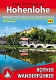 Hohenlohe: Mainhardter Wald, Löwensteiner und Ellwanger Berge. 50 Touren. Mit GPS-Tracks. (Rother Wanderführer)