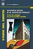 Edoardo Weiss e la «giustizia penale». Zone di contagio tra psicoanalisi e diritto