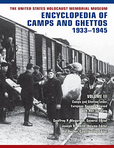 The United States Holocaust Memorial Museum Encyclopedia of Camps and Ghettos, 19331945, vol. III: Camps and Ghettos under European Regimes Aligned with Nazi Germany