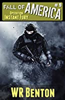 The Fall of America: Book 9 - Operation Instant Fury