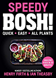 Speedy BOSH!: Over 100 New Quick and Easy Plant-Based Meals in 30 Minutes from the Authors of the Highest Selling Vegan Cookbook Ever