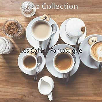 Les Cafés - Fantastique