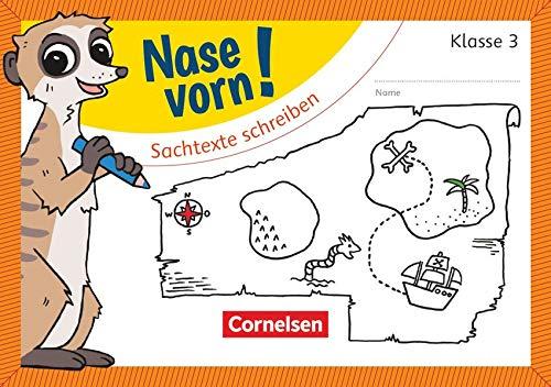 Nase vorn! - Deutsch - Übungshefte - 3. Schuljahr: Sachtexte schreiben - Übungsheft