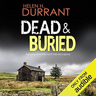 Dead & Buried     Calladine and Bayliss, Book 5              By:                                                                                                                                 Helen H. Durrant                               Narrated by:                                                                                                                                 Jonathan Keeble                      Length: 5 hrs and 48 mins     31 ratings     Overall 4.6