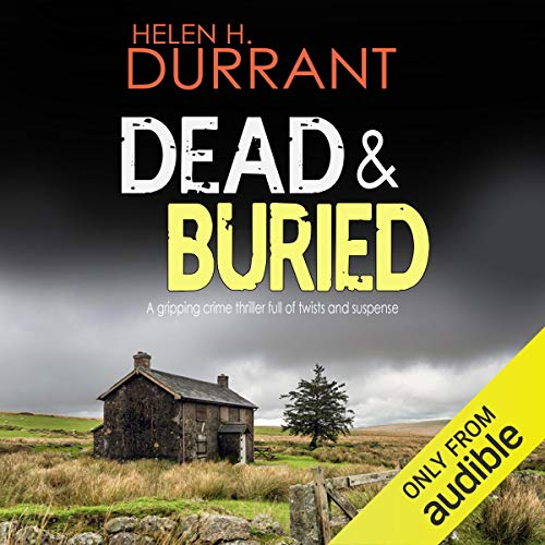 Dead & Buried     Calladine and Bayliss, Book 5              By:                                                                                                                                 Helen H. Durrant                               Narrated by:                                                                                                                                 Jonathan Keeble                      Length: 5 hrs and 48 mins     39 ratings     Overall 4.7
