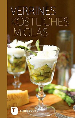 Verrines: Köstliches im Glas