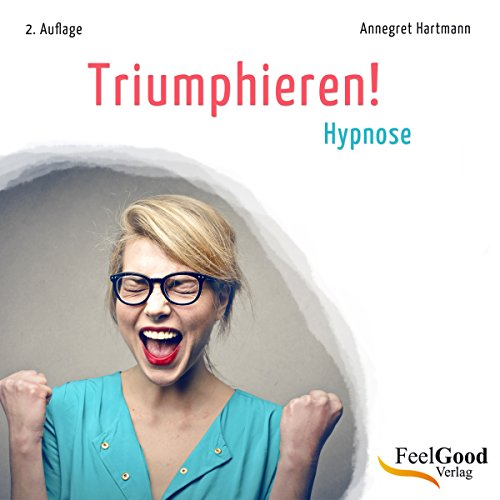 Triumphieren!                   By:                                                                                                                                 Annegret Hartmann                               Narrated by:                                                                                                                                 Annegret Hartmann                      Length: 28 mins     Not rated yet     Overall 0.0
