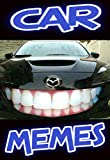 CAR MEYMS: Put Your Foot On The Gas And Speed Into The Car Jokes