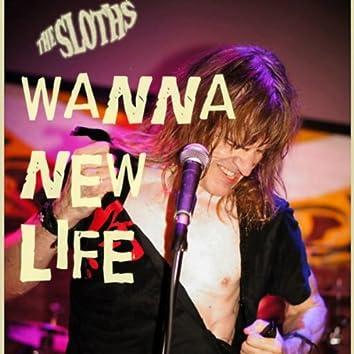 Wanna New Life