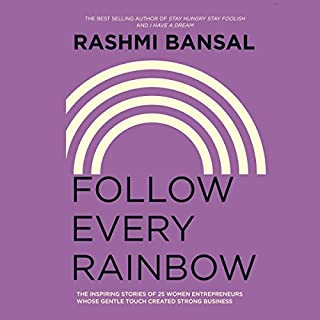 Follow Every Rainbow                   Written by:                                                                                                                                 Rashmi Bansal                               Narrated by:                                                                                                                                 Deepti Gupta                      Length: 10 hrs and 51 mins     1 rating     Overall 5.0