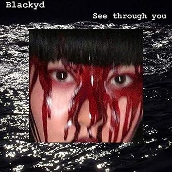 See Through You