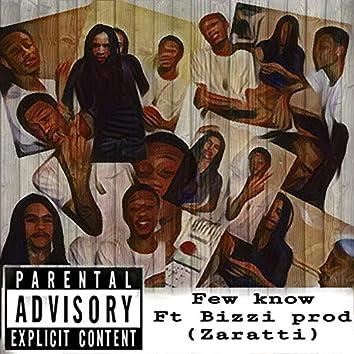 Few Know (feat. Bizzi Bizzi)