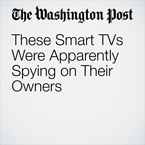 These Smart TVs Were Apparently Spying on Their Owners copertina