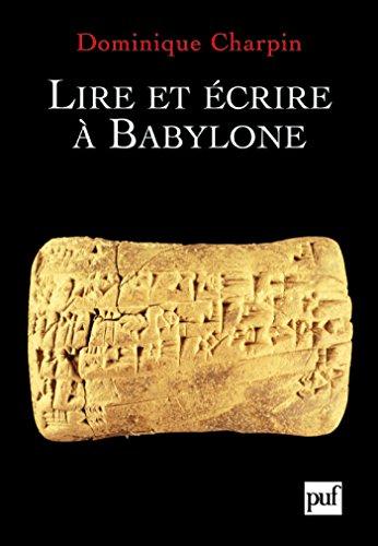 Lire et écrire à Babylone (French Edition) di [Dominique Charpin]