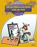 De la cepa a la copa. Guía del Vino (Torpes 2.0)