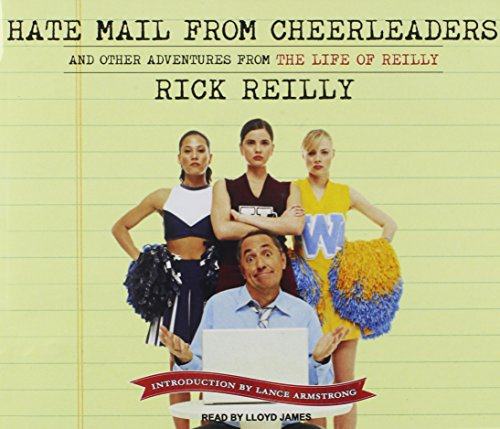 Download Hate Mail from Cheerleaders: And Other Adventures from the Life of Reilly 1400105552