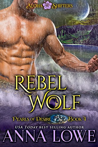 Rebel Wolf (Aloha Shifters: Pearls of Desire Book 4) (English Edition)