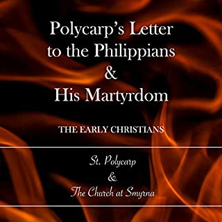Polycarp's Letter to the Philippians & His Martyrdom audiobook cover art