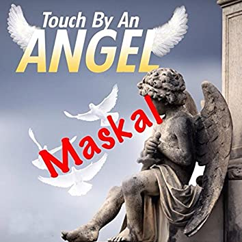 Touch by an Angel