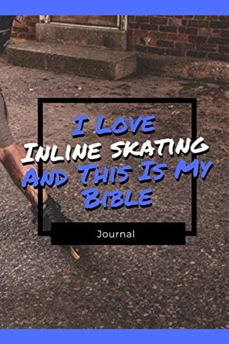 I Love Inline skating And This Is My Bible Funny Gift For Inline skating Lovers Lined Notebook product image