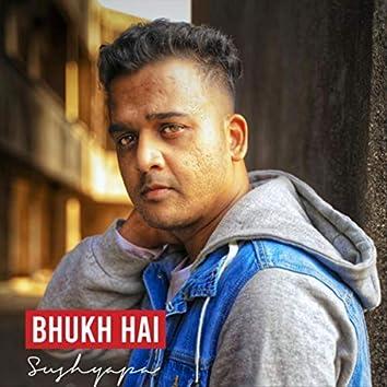 Bhukh Hai