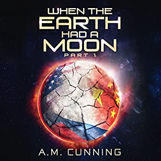 When the Earth Had a Moon: Part 1                   By:                                                                                                                                 A.M. Cunning                               Narrated by:                                                                                                                                 Marc Matney                      Length: 4 hrs and 59 mins     1 rating     Overall 5.0