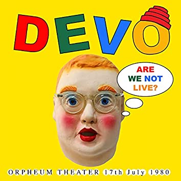 Are We Not Live? (Remastered) (Live At Orpheum Theater, 17th July 1980)