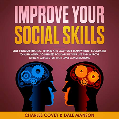 Improve Your Social Skills Audiobook By Charles Covey,                                                                                        Dale Manson cover art