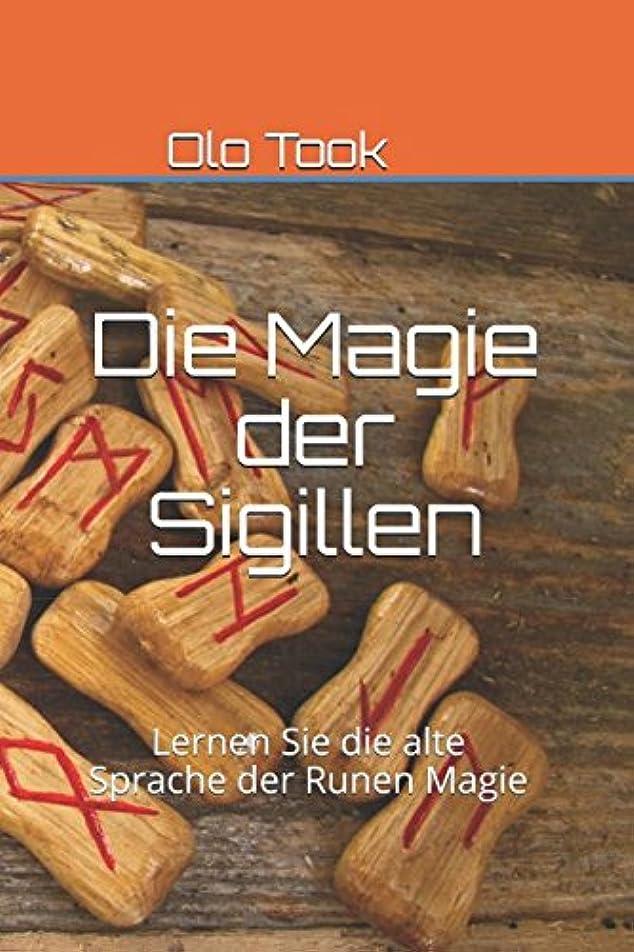 連結するスラック鎮痛剤Die Magie der Sigillen: Lernen Sie die alte Sprache der Runen Magie