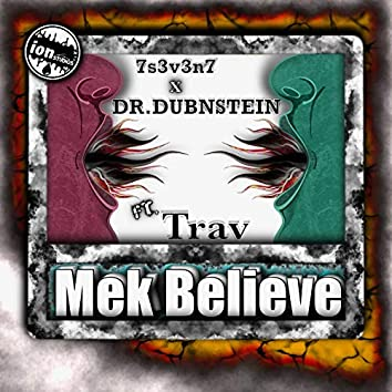 Mek Believe