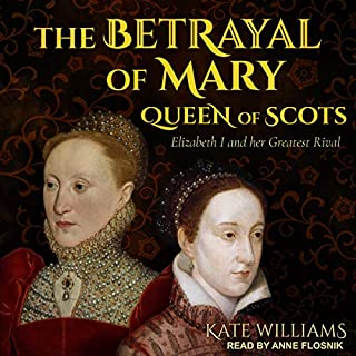 The Betrayal of Mary, Queen of Scots audiobook cover art