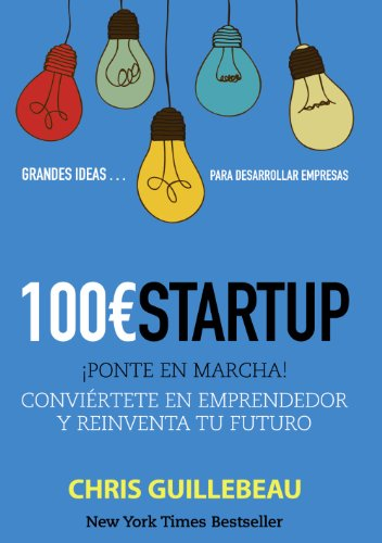 The 100$ Startup por Chris Guillebeau
