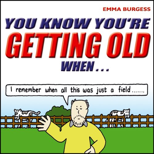 You Know You're Getting Old When... audiobook cover art