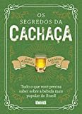 Os segredos da cachaça: Tudo o que você precisa saber sobre a bebida mais popular do Brasil...