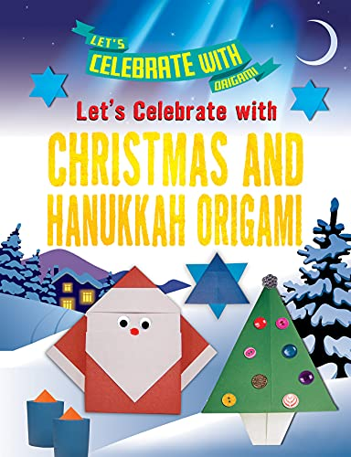 Let's Celebrate with Christmas and Hanukkah Origami (Let's Celebrate with Origami)