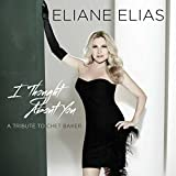 Songtexte von Eliane Elias - I Thought About You (A Tribute to Chet Baker)