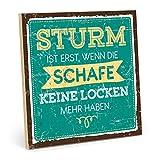 TypeStoff Holzschild mit Spruch – Sturm IST ERST, WENN