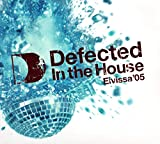 Defected In The House (Eivissa '05)