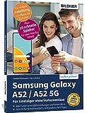 Samsung Galaxy A52 / A52 5G - Für Einsteiger ohne Vorkenntnisse: Die verständliche Anleitung für Ihr Smartphone